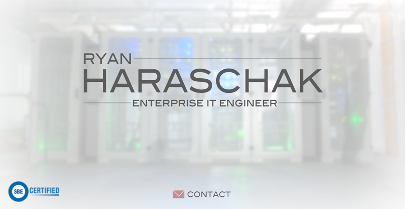 Ryan Haraschak - Enterprise IT Engineer